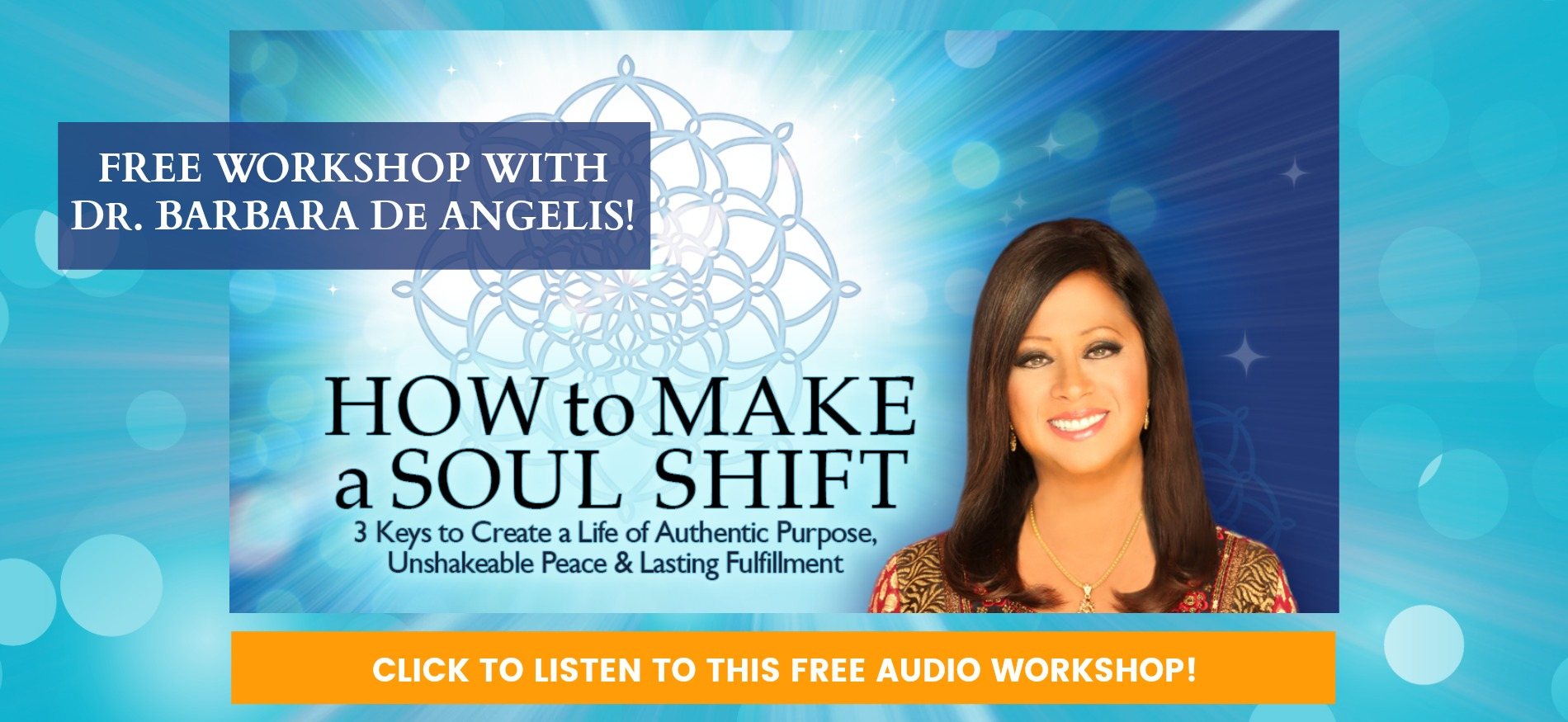 Dr Barbara De Angelis How to Make a Soul Shift virtual event recording